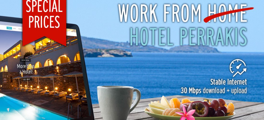 Work from home or from the Perrakis Hotel?